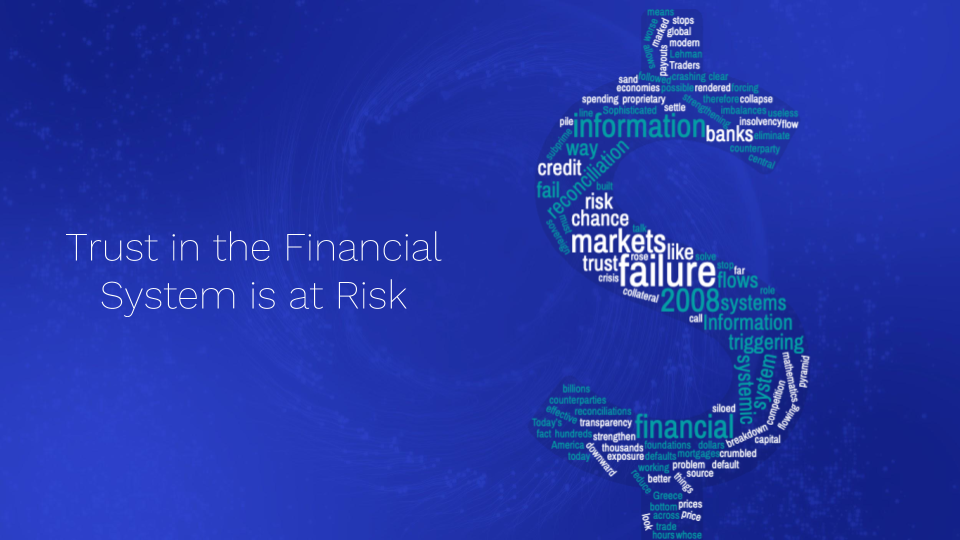 Trust in the Financial System is at Risk!